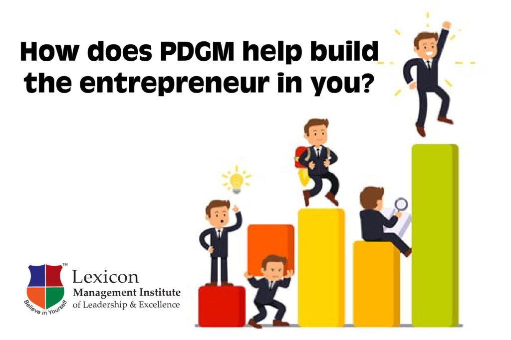 How does PDGM help build the entrepreneur in you-Lexicon MILE